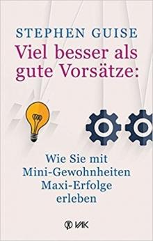 Stephen Guise: Viel besser als gute Vorsätze: Wie Sie mit Mini-Gewohnheiten Maxi-Erfolge erzielen https://www.amazon.de/Viel-besser-gute-Vors%C3%A4tze-Mini-Gewohnheiten/dp/3867311641/ref=sr_1_1?s=books&ie=UTF8&qid=1543065232&sr=1-1&keywords=stephen+guise