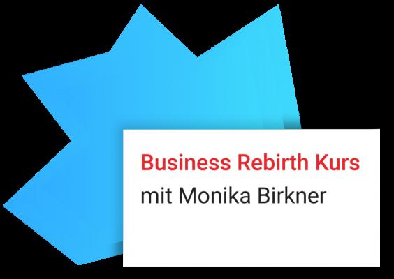 Monika Birkner: Business Rebirth