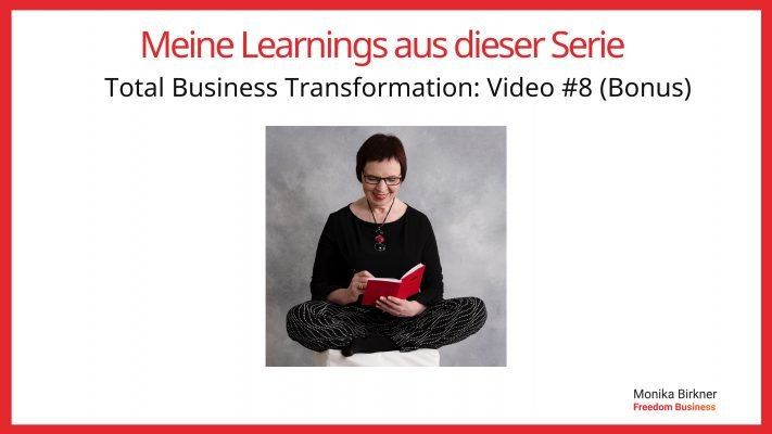 "Monika Birkner Learnings aus der Serie ""Total Business Transformation"""