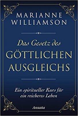 Marianne Williamson: Das gestz Göttlichen Ausgleichs